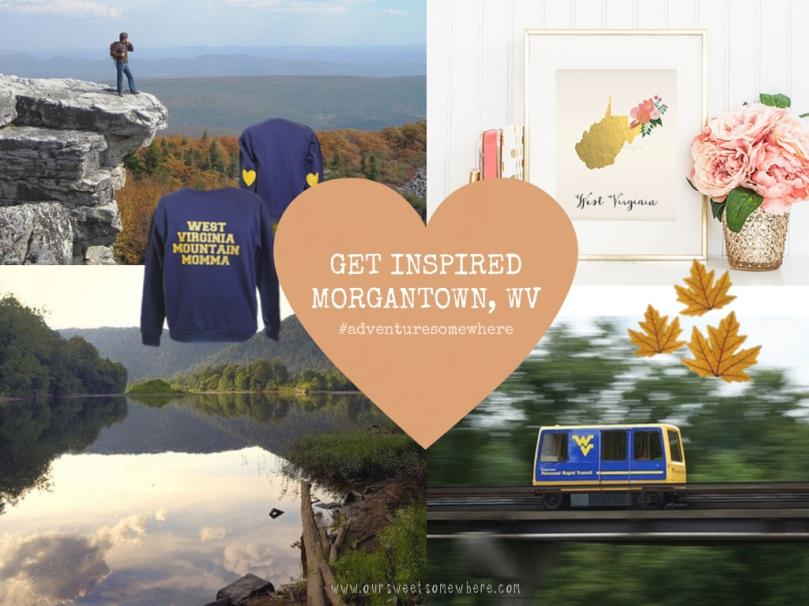 Get Inspired: Morgantown, WV