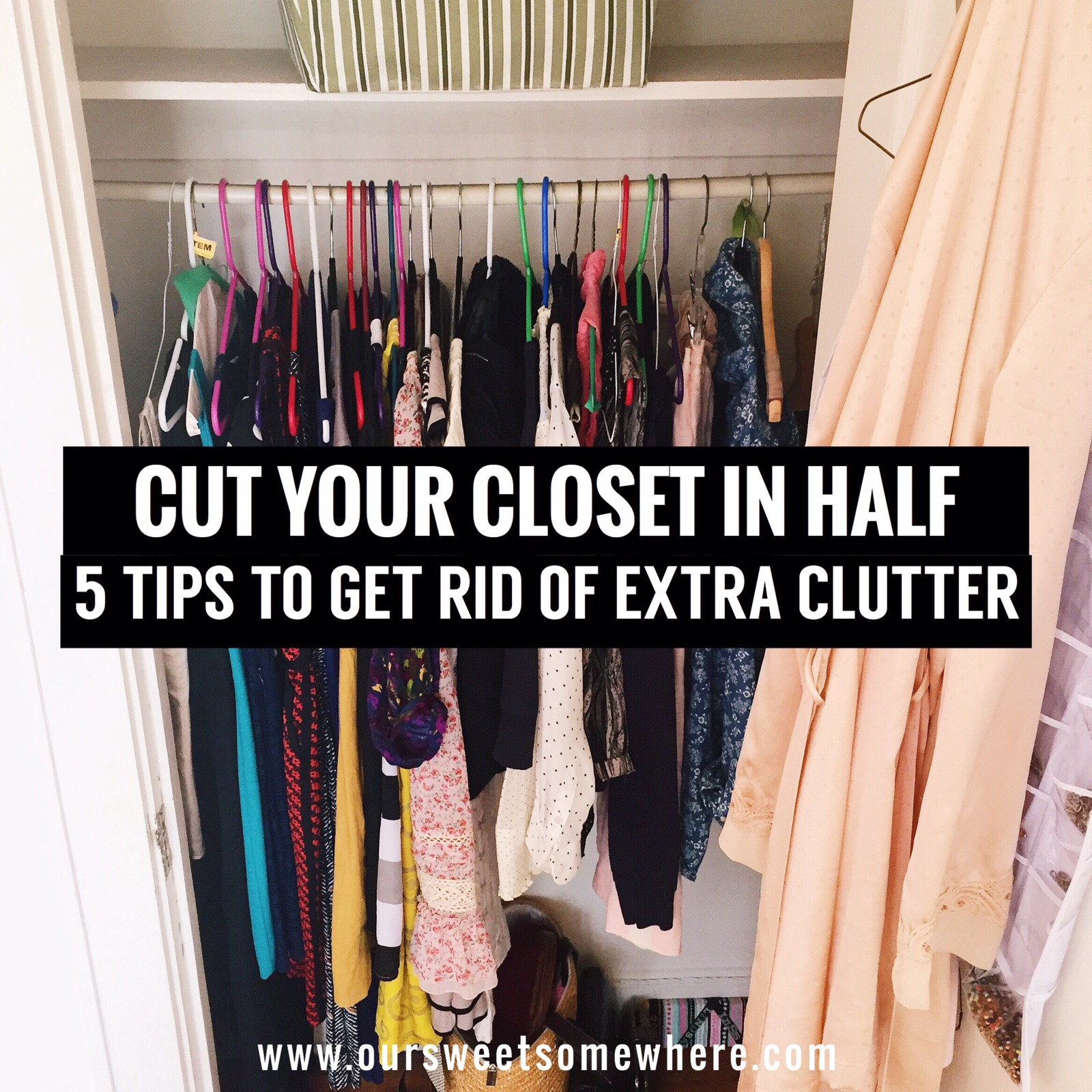 Cut Your Closet In Half 5 Tips To Get Rid Of Extra